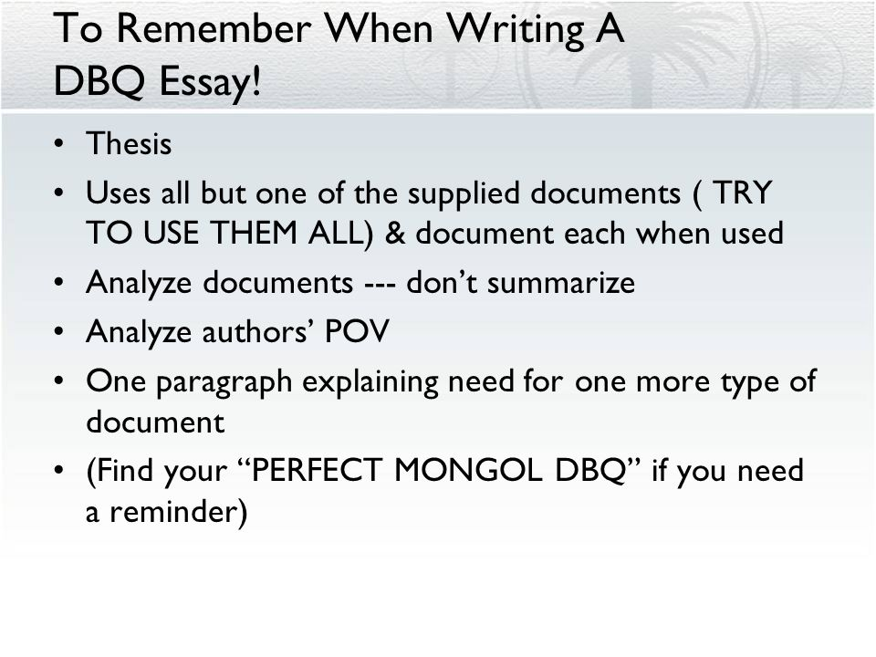 perfect dbq essay Question 1—document-based question • may have errors that do not seriously detract from the quality of the essay • shows acceptable organization and.
