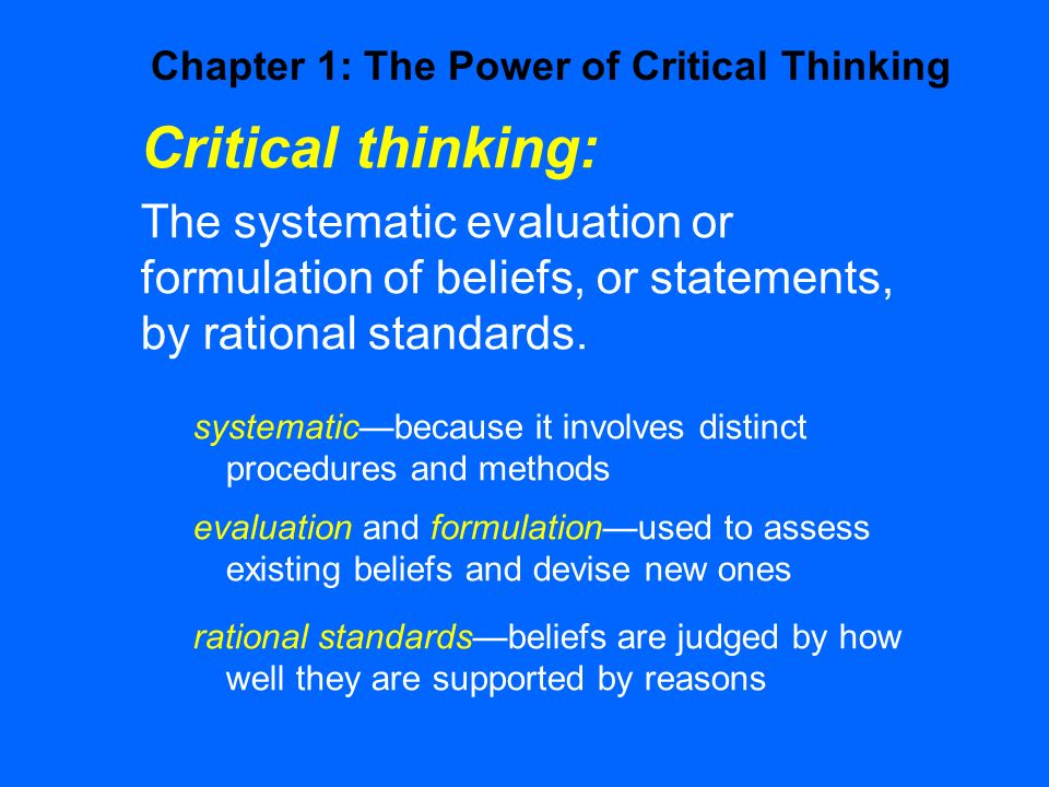 the power of critical thinking quizlet The power of critical thinking: bias and self deception bias: some time ago, during bias can lead to self-deception (more about that later.