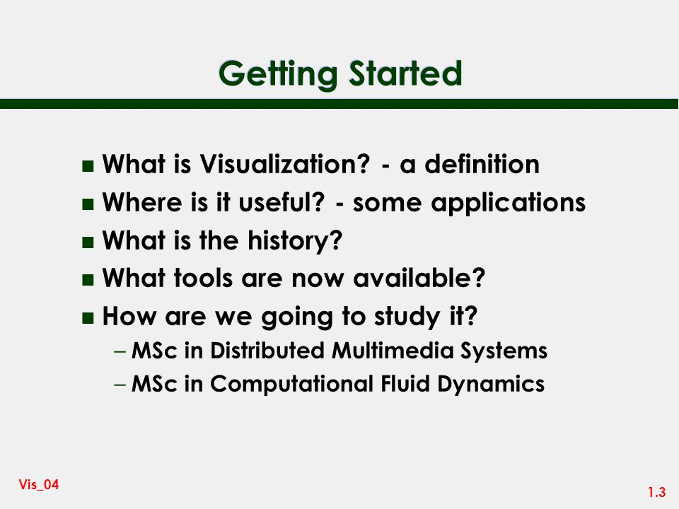Getting Started What is Visualization - a definition
