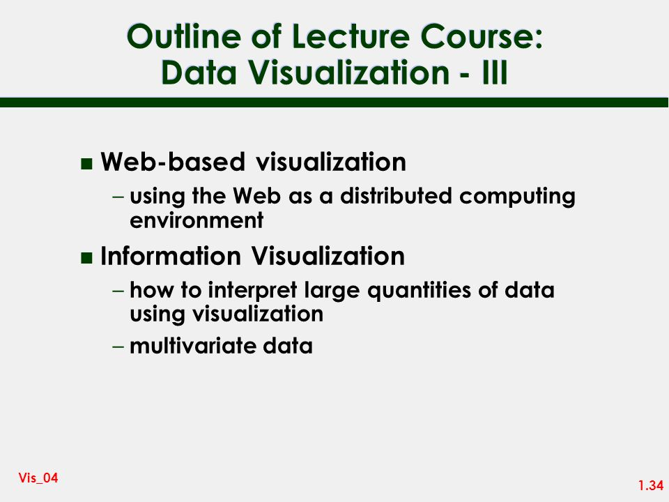 Outline of Lecture Course: Data Visualization - III