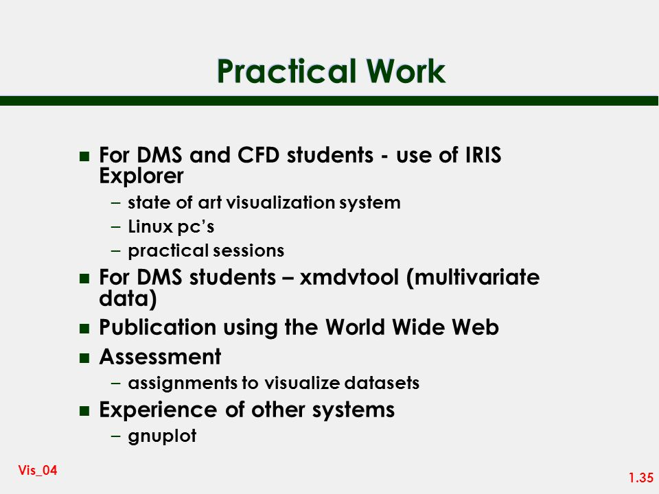 Practical Work For DMS and CFD students - use of IRIS Explorer