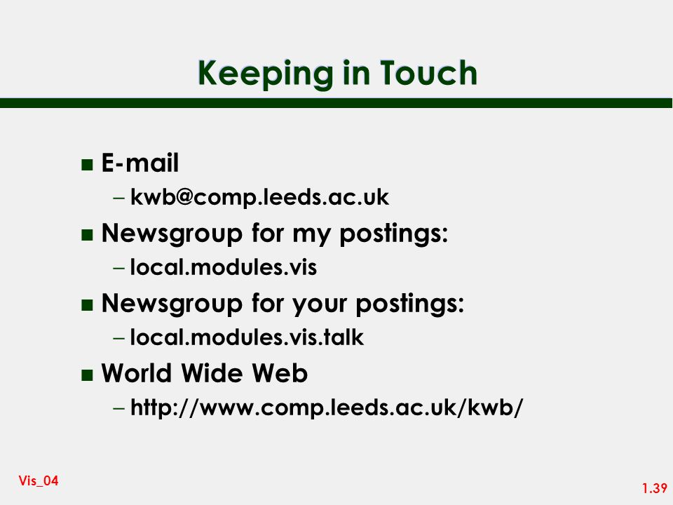 Keeping in Touch E-mail Newsgroup for my postings:
