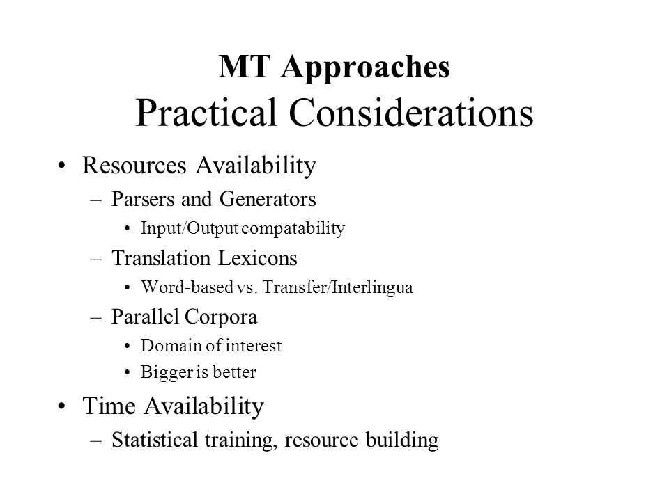 MT Approaches Practical Considerations