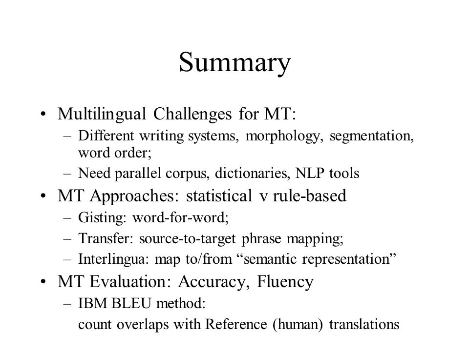 Summary Multilingual Challenges for MT: