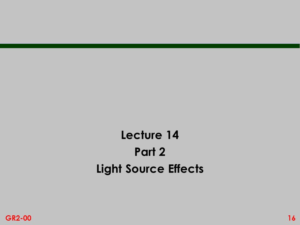 Lecture 14 Part 2 Light Source Effects