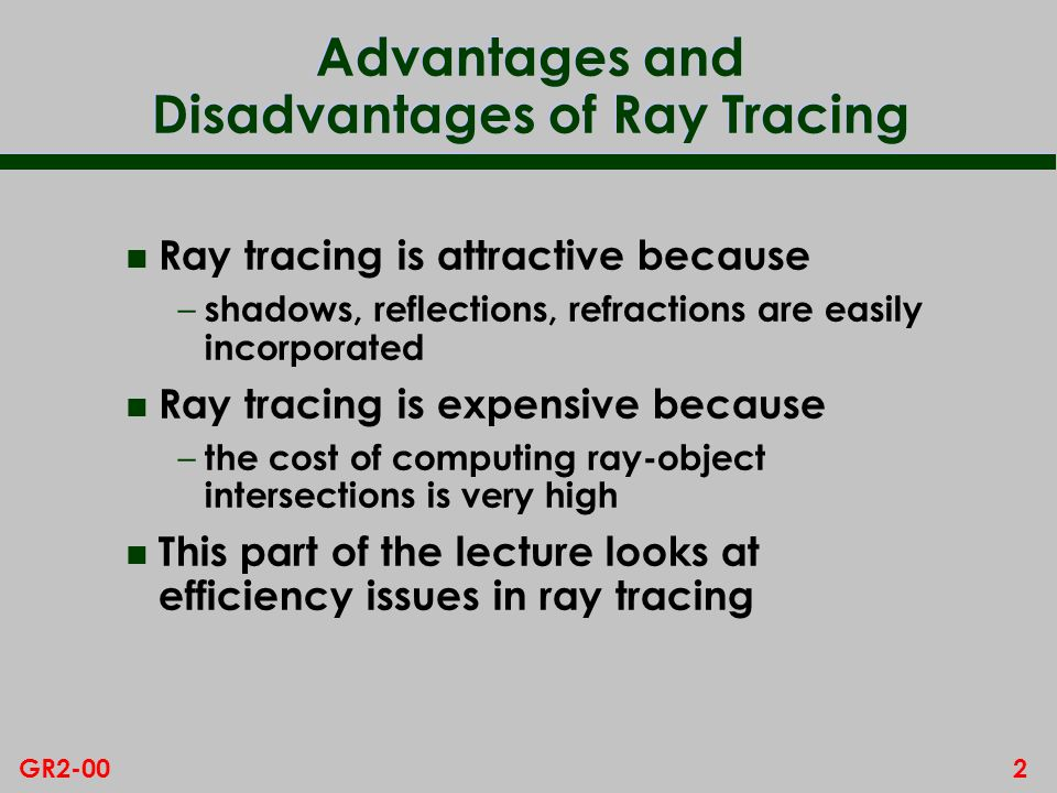 Advantages and Disadvantages of Ray Tracing