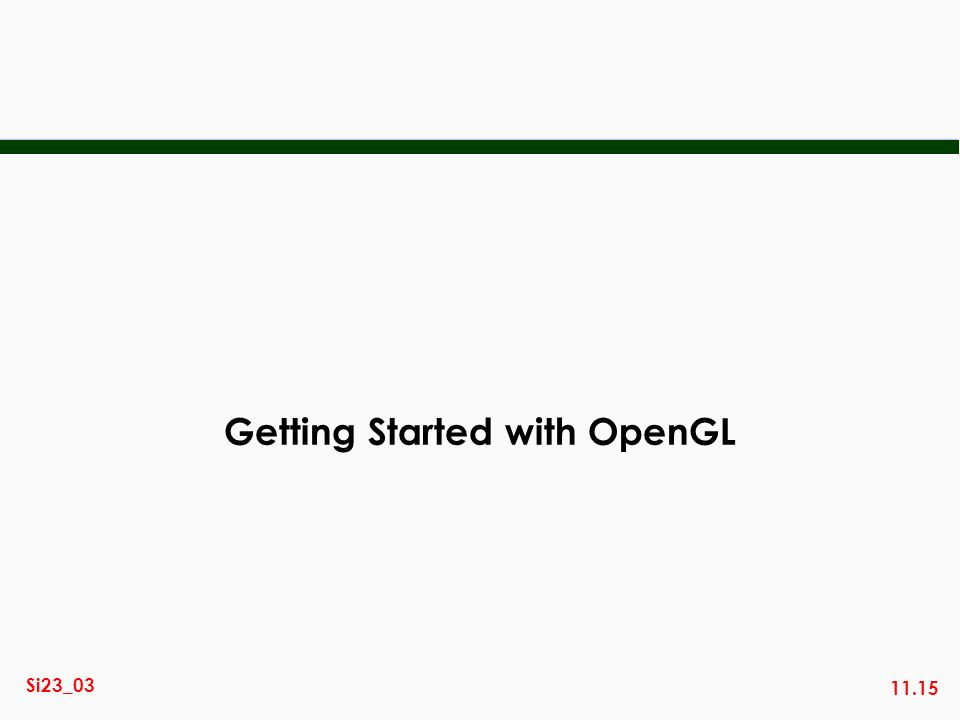 Getting Started with OpenGL