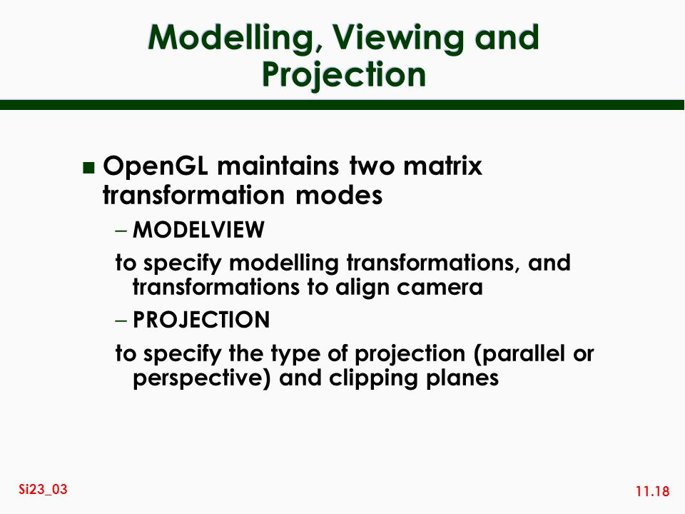 Modelling, Viewing and Projection