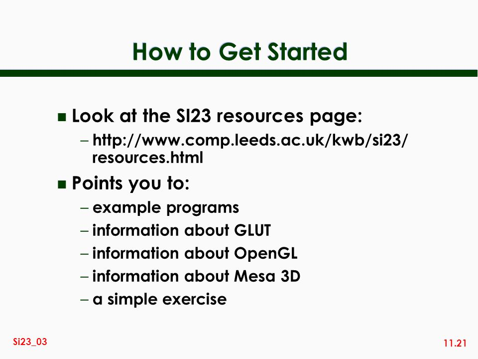 How to Get Started Look at the SI23 resources page: Points you to: