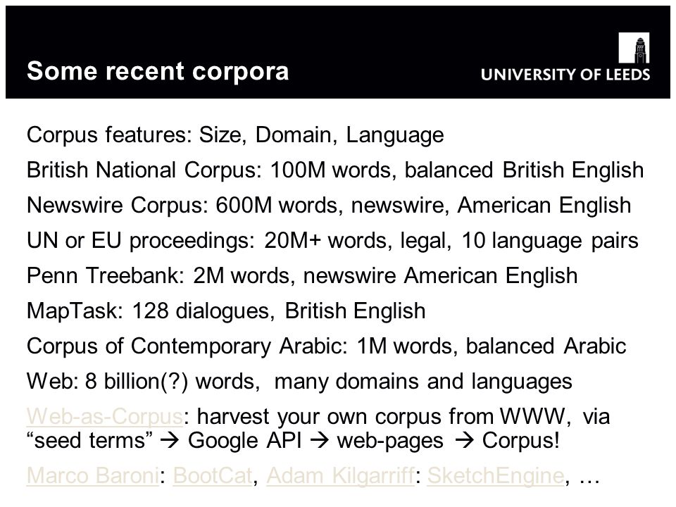 Some recent corpora Corpus features: Size, Domain, Language