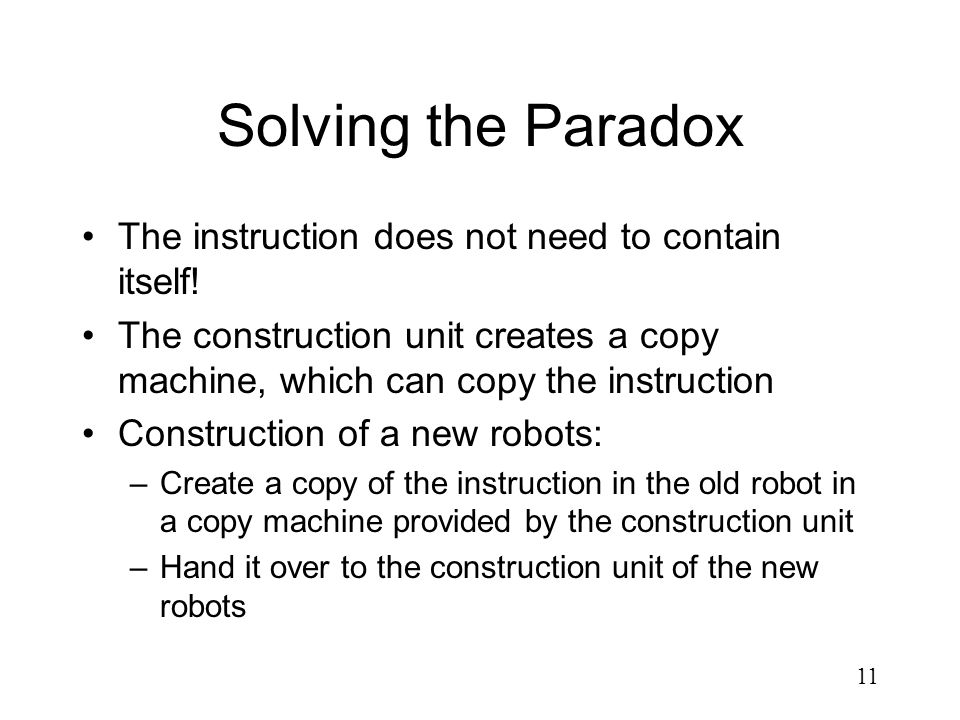 Solving the Paradox The instruction does not need to contain itself!