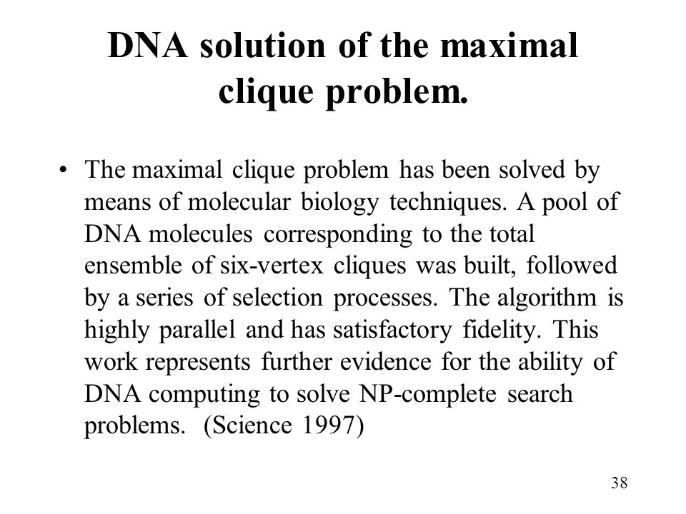 DNA solution of the maximal clique problem.