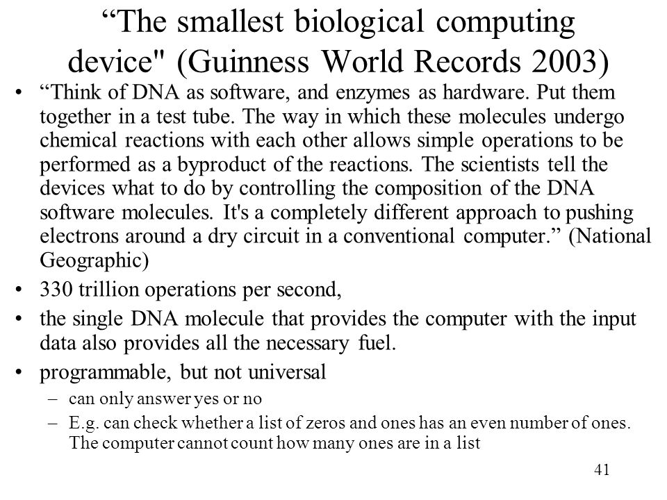 The smallest biological computing device (Guinness World Records 2003)