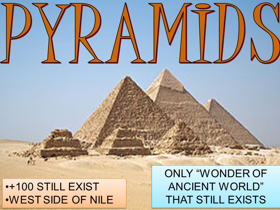 a history of the egyptian pyramids an ancient world wonder These rocks, which display fossil evidence of their origins at the bottom of the  tethys  one of the seven wonders of the ancient world, the great pyramid was .