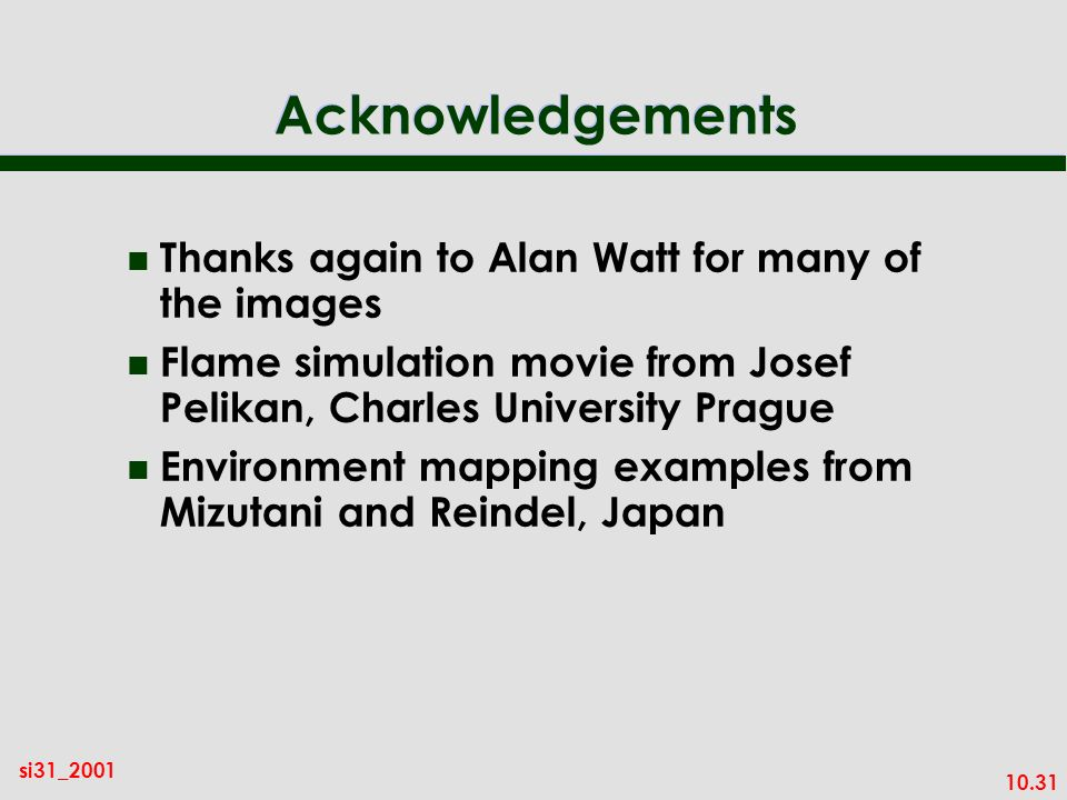 Acknowledgements Thanks again to Alan Watt for many of the images