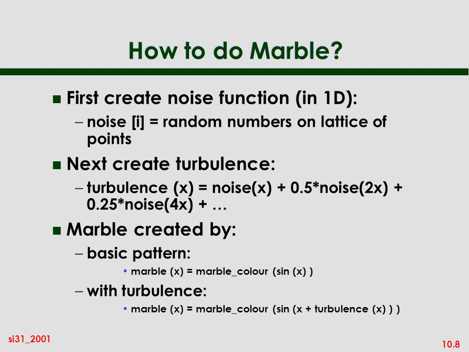 How to do Marble First create noise function (in 1D):