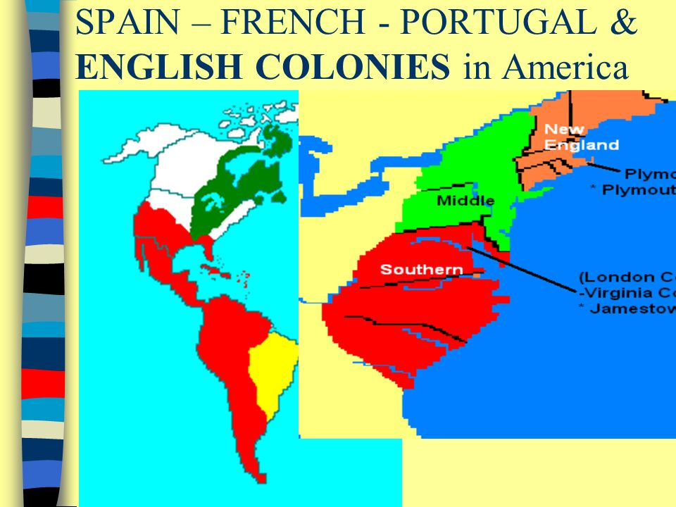 SPAIN FRENCH PORTUGAL ENGLISH COLONIES In America Ppt - Portugal map english