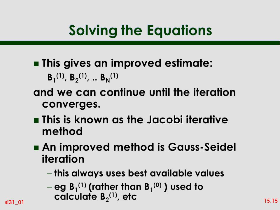 Solving the Equations This gives an improved estimate: