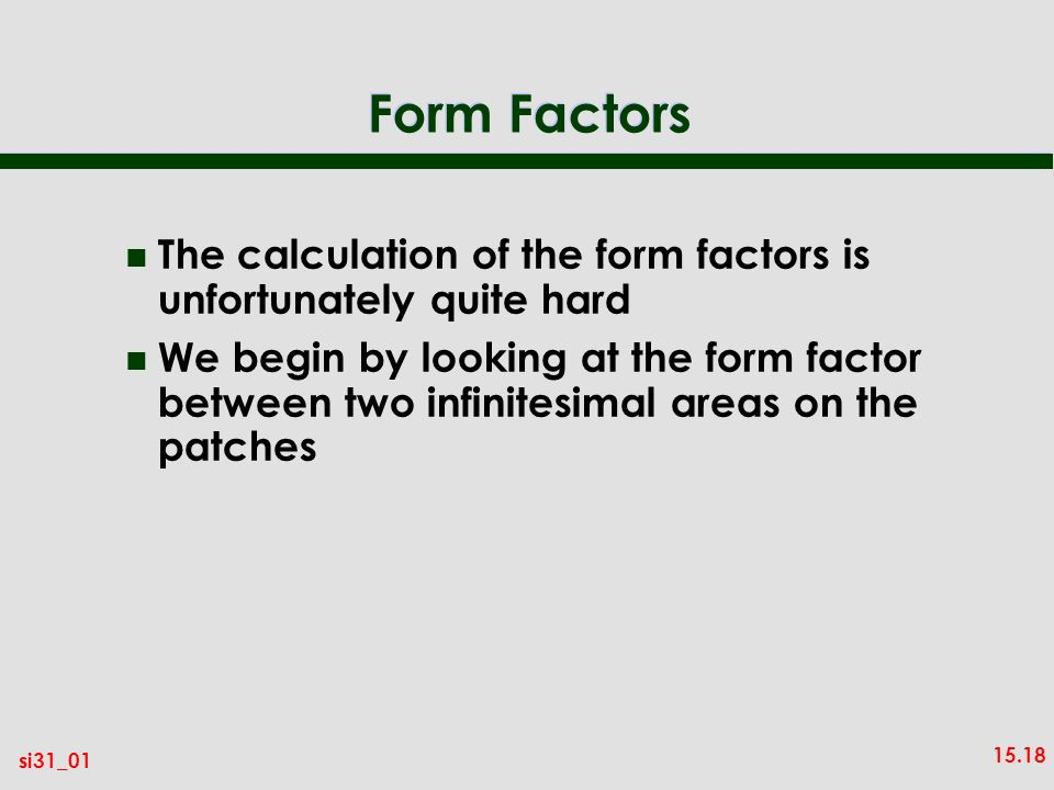 Form Factors The calculation of the form factors is unfortunately quite hard.