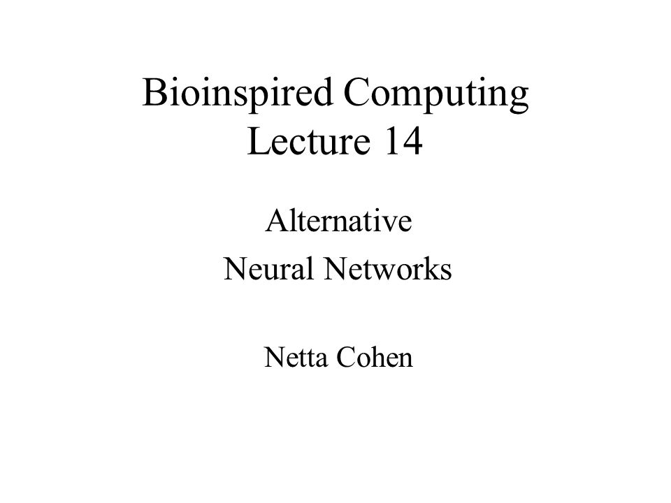 Bioinspired Computing Lecture 14