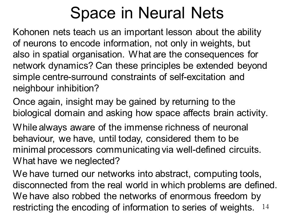 Space in Neural Nets