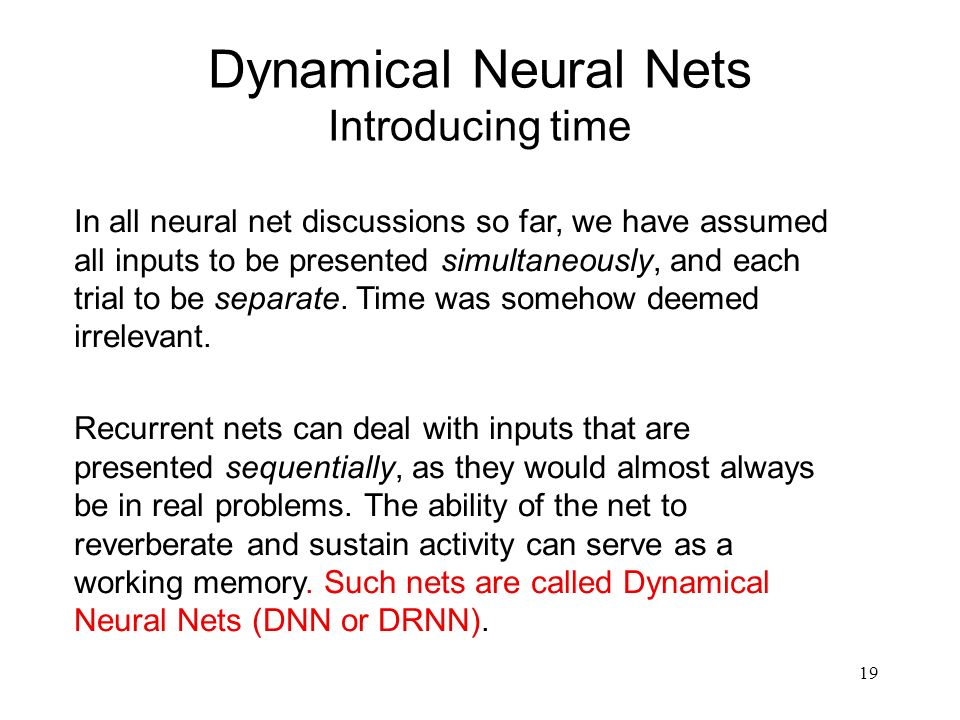 Dynamical Neural Nets Introducing time