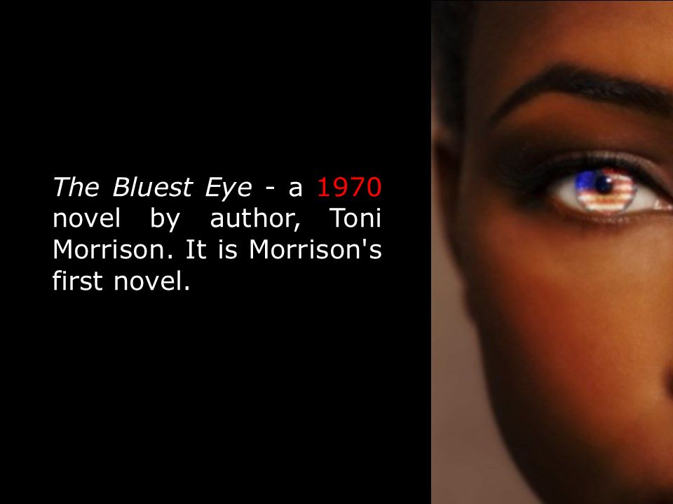 the bluest eye by toni morrison By the nobel prize-winning author of beloved toni morrison's debut novel immerses us in the tragic, torn lives of a poor black family – pauline, cholly, sam and pecola – in post-depression 1940s ohio.