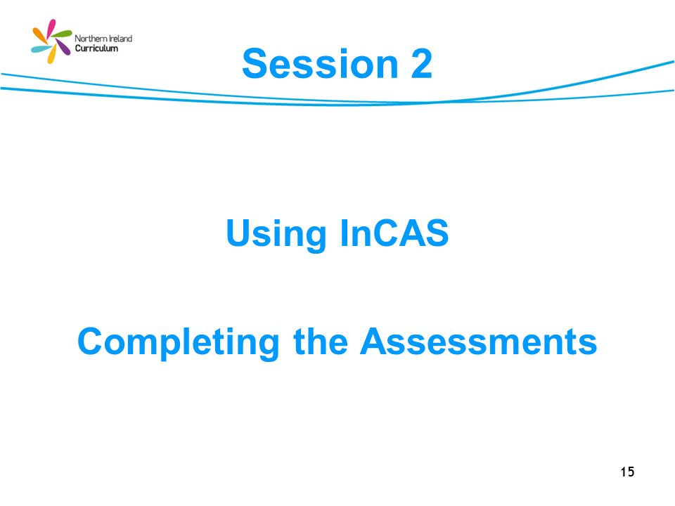 Completing the Assessments