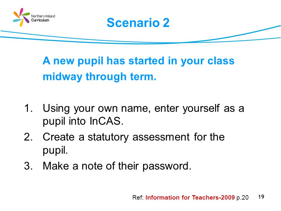 Scenario 2 A new pupil has started in your class midway through term.
