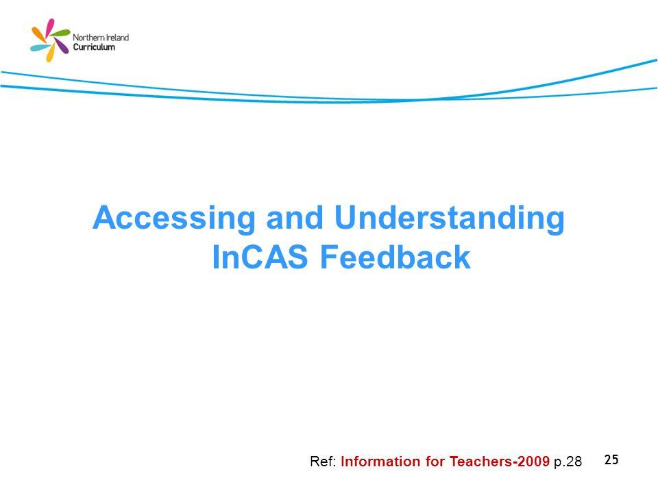 Accessing and Understanding InCAS Feedback