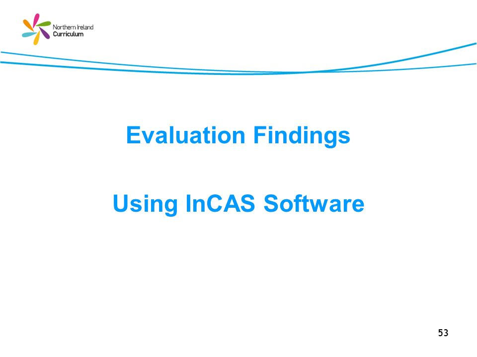 Evaluation Findings Using InCAS Software