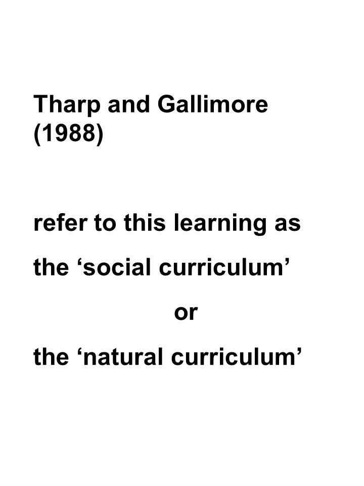 Tharp and Gallimore (1988) refer to this learning as.