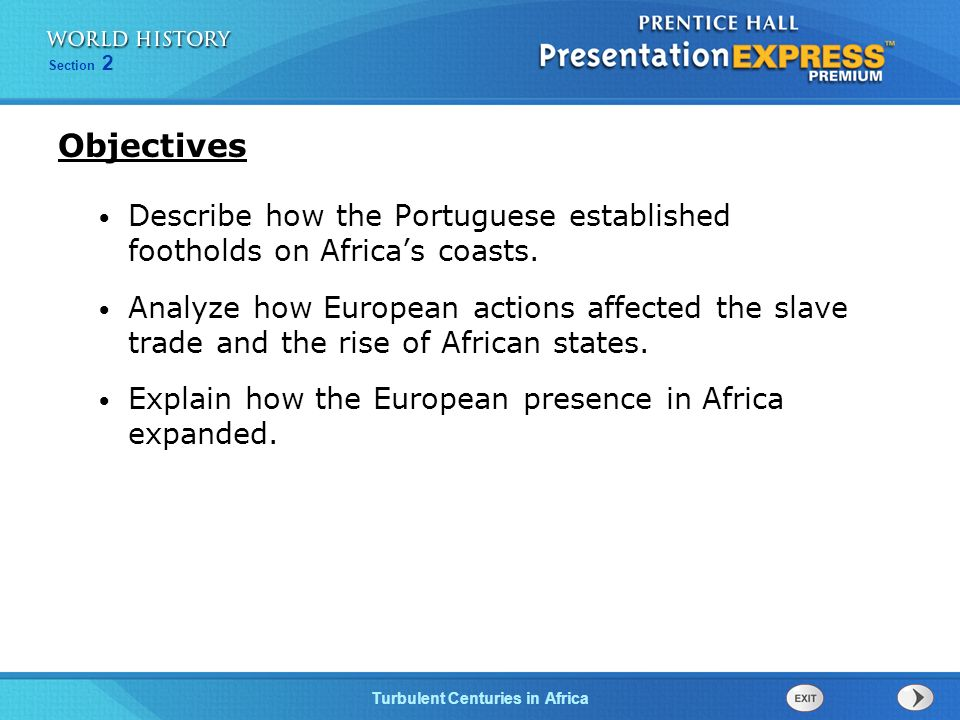Objectives Describe how the Portuguese established footholds on Africa's coasts.