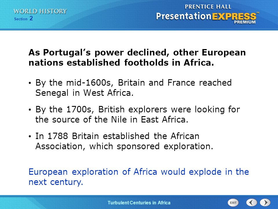 As Portugal's power declined, other European nations established footholds in Africa.