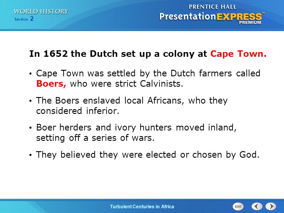 In 1652 the Dutch set up a colony at Cape Town.