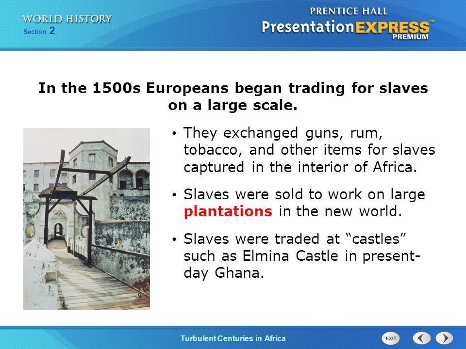 In the 1500s Europeans began trading for slaves on a large scale.