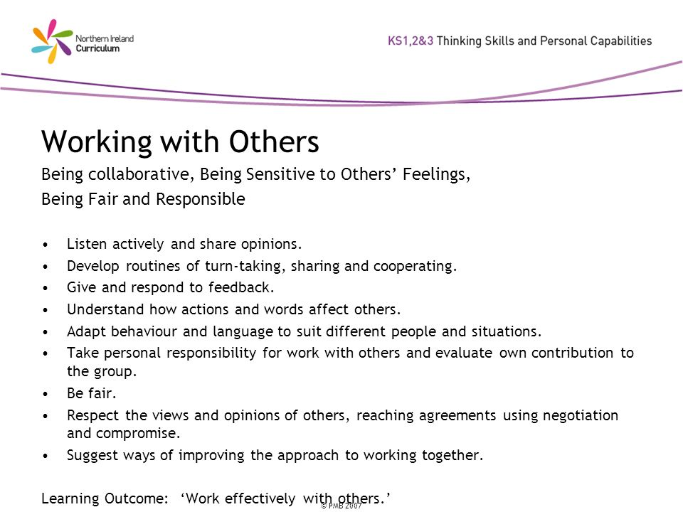 Working with Others Being collaborative, Being Sensitive to Others' Feelings, Being Fair and Responsible.