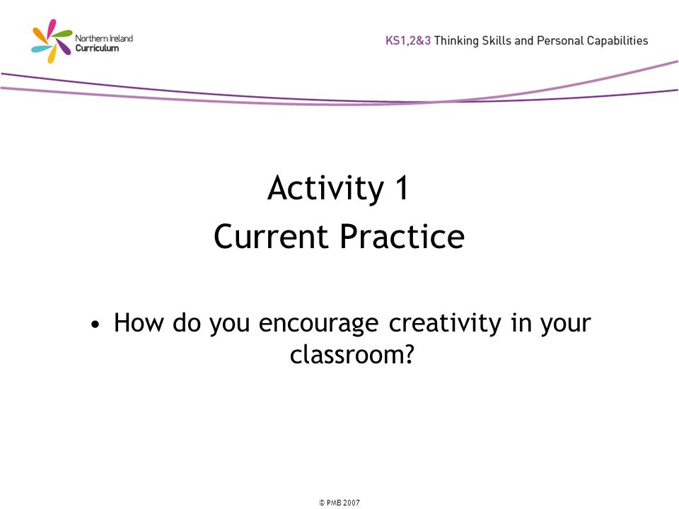 How do you encourage creativity in your classroom