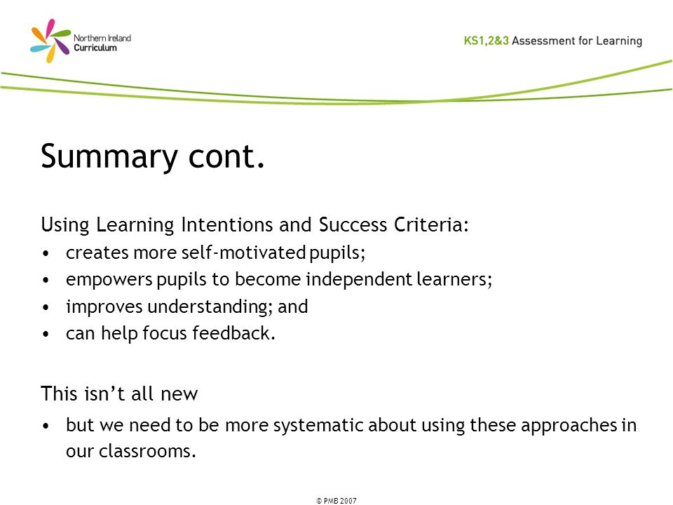 Summary cont. Using Learning Intentions and Success Criteria:
