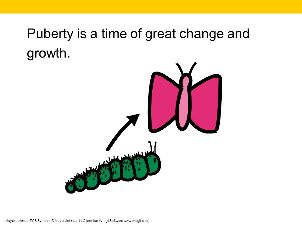 Puberty is a time of great change and growth.