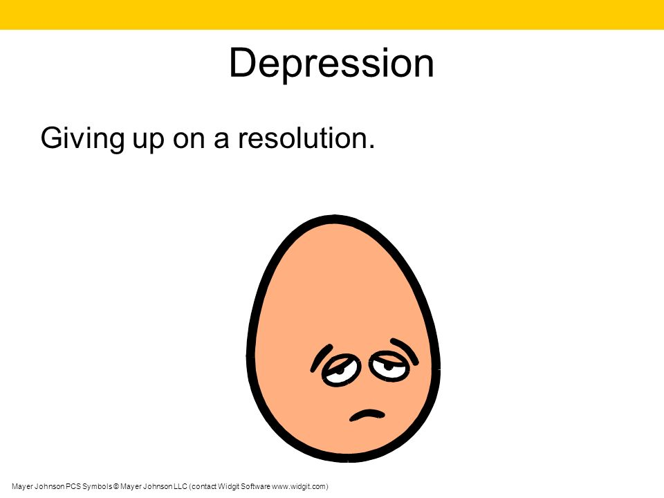 Depression Giving up on a resolution.