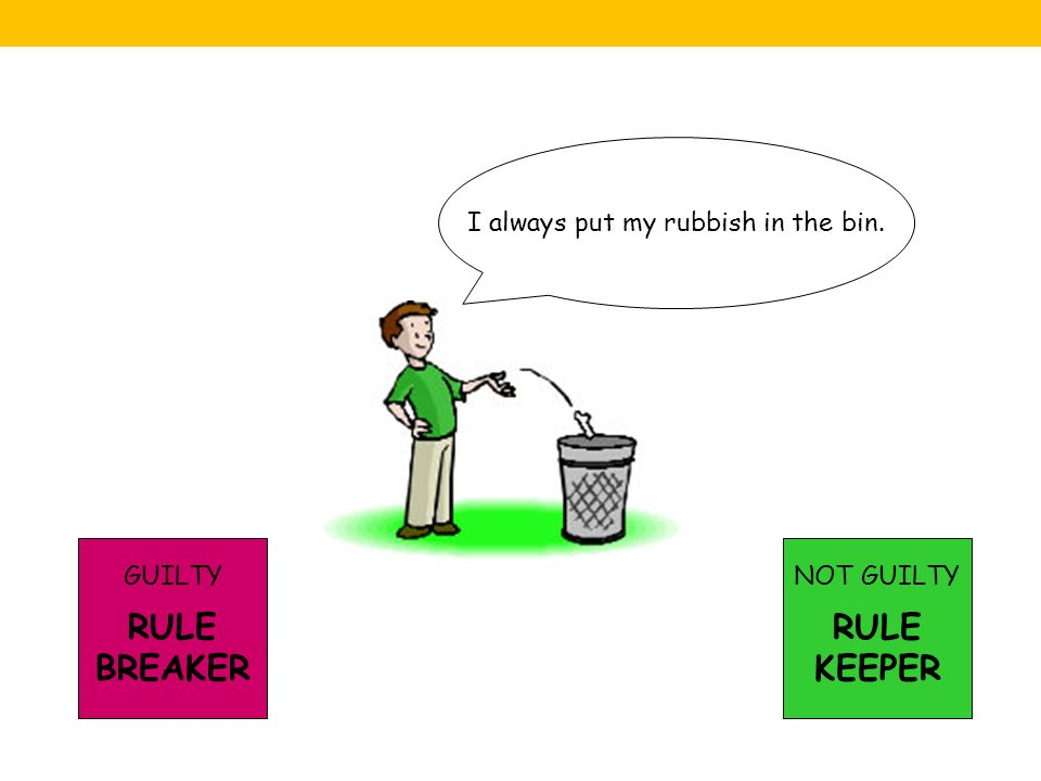 I always put my rubbish in the bin.