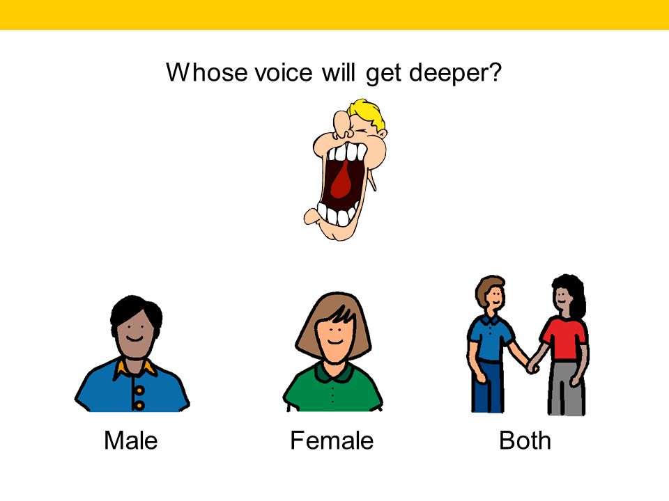 Whose voice will get deeper