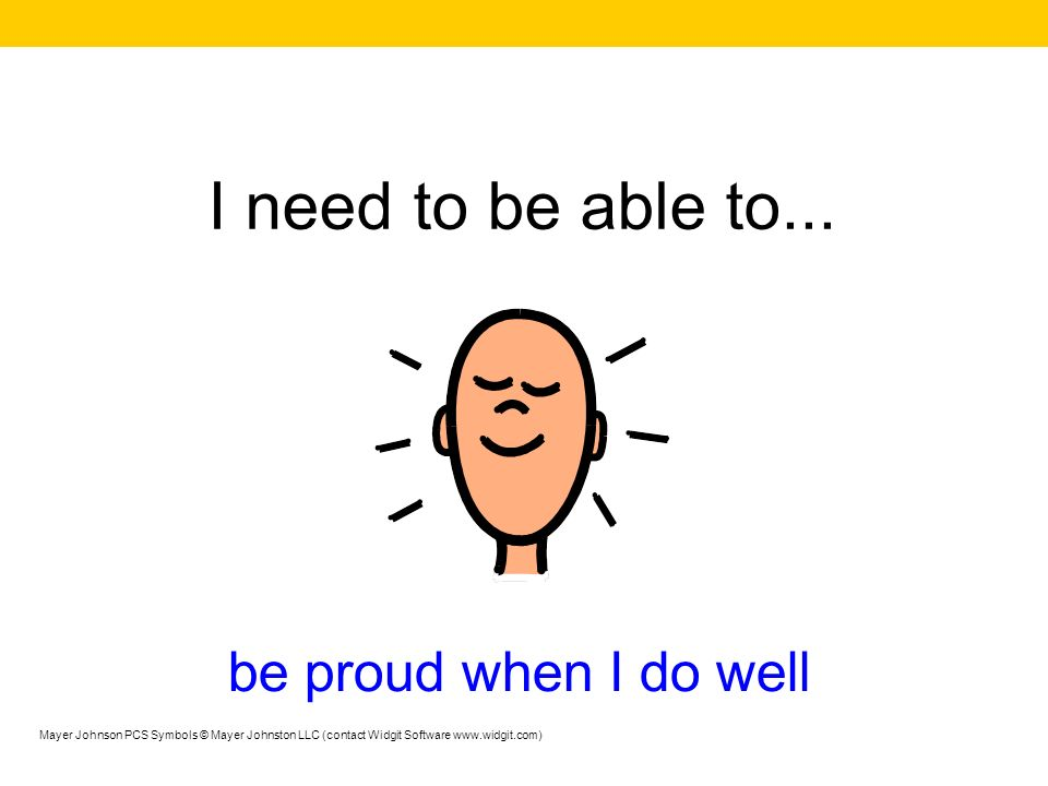 I need to be able to... be proud when I do well