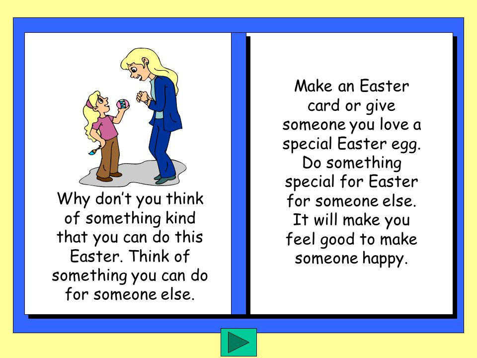 Make an Easter card or give someone you love a special Easter egg.