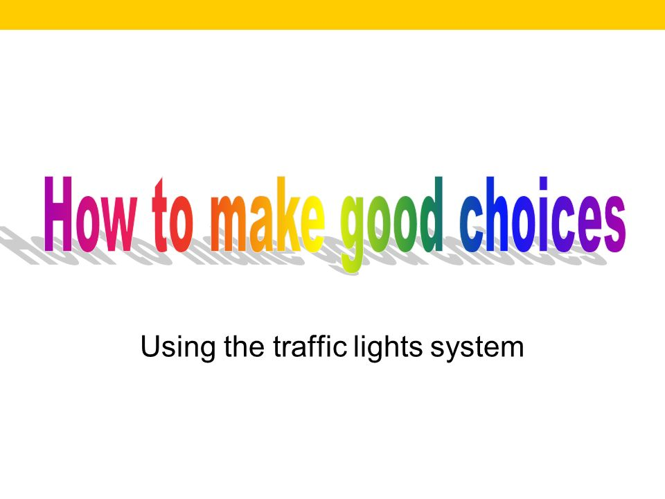 Using the traffic lights system