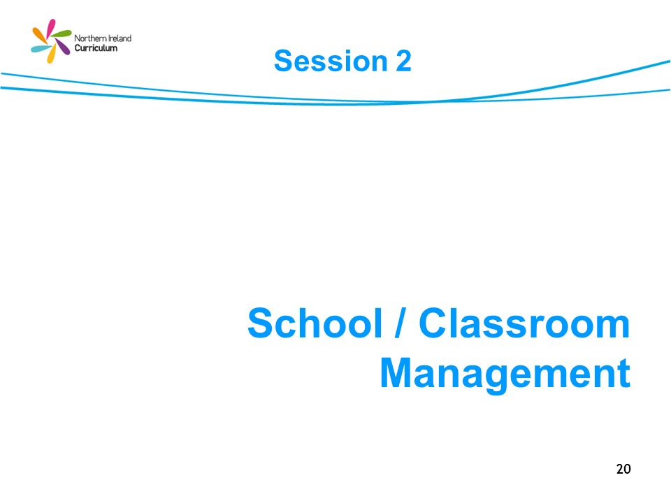 Session 2 School / Classroom Management