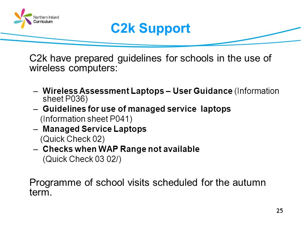 C2k Support C2k have prepared guidelines for schools in the use of wireless computers: