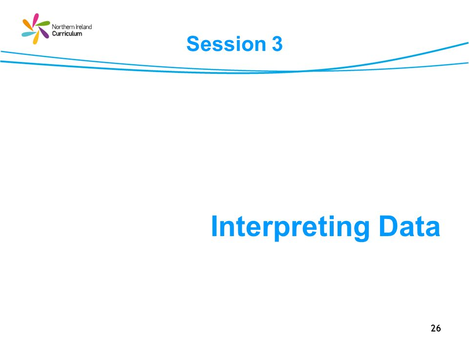 Session 3 Interpreting Data