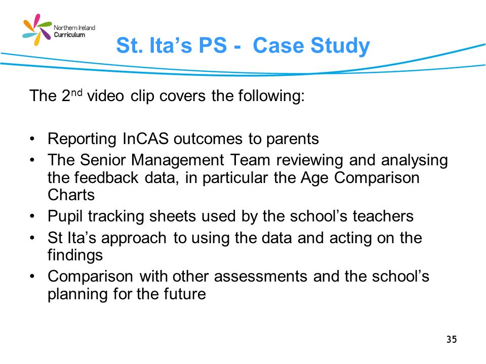 St. Ita's PS - Case Study The 2nd video clip covers the following: